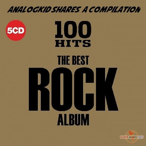 100 Hits - The Best Rock Album. 5CD (2018) MP3