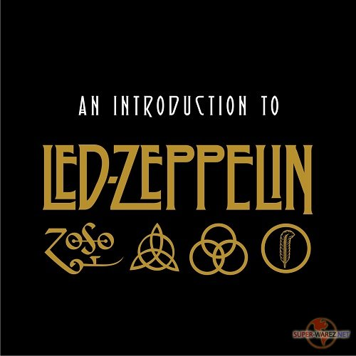 Led Zeppelin - An Introduction To Led Zeppelin (Remastered) (2018)