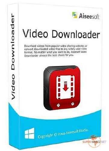 Aiseesoft Video Downloader 7.1.10 + Rus