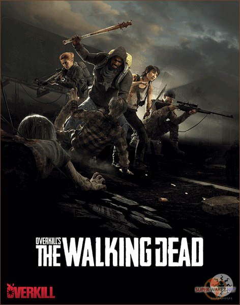 Overkill's The Walking Dead (2018/RUS/ENG/Multi/RePack)
