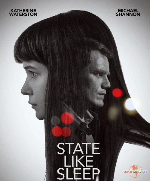 Будто во сне / State Like Sleep (2018) WEB-DLRip/WEB-DL 720p/WEB-DL 1080p