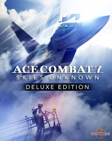 Ace Combat 7: Skies Unknown - Deluxe Launch Edition (2019/RUS/ENG/MULTi12/RePack)