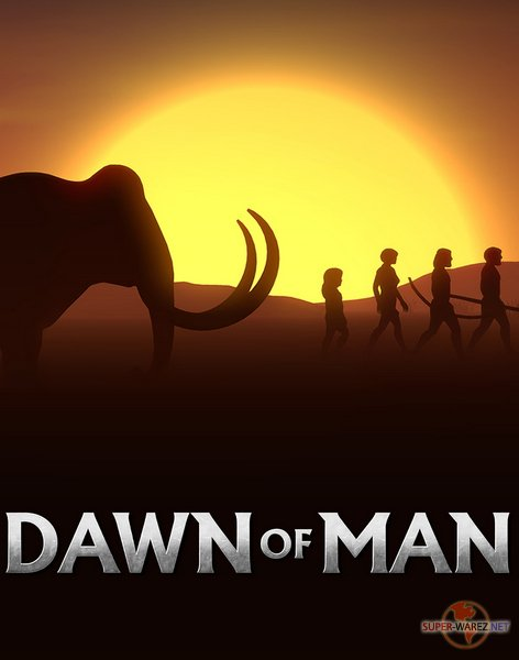 Dawn of Man (2019/RUS/ENG/MULTI/Repack by xatab)