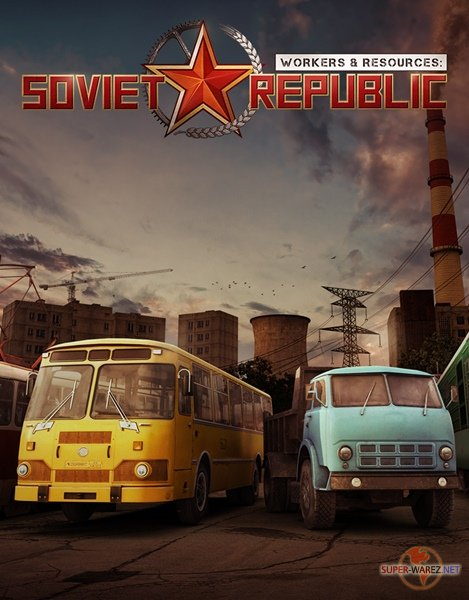 Workers & Resources: Soviet Republic (2019/RUS/ENG/MULTi10/Early Access)