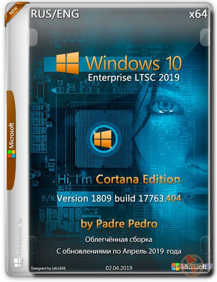 Windows 10 Enterprise LTSC x64 17763.404 Cortana Edition by Padre Pedro (RUS/ENG/2019)