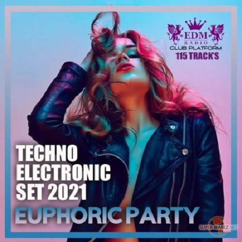 Euphoric Party: Techno Electronic Set (2021)